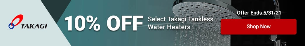 Takagi - 10% Off Select Tankless Water Heaters
